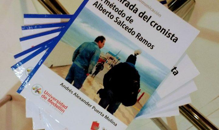 """""""La otra mirada del Cronista. El método de Alberto Salcedo Ramos"""""""